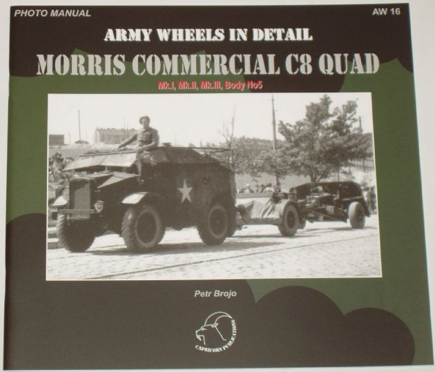 Army Wheels in Detail - Morris Commercial C8 Quad, by Petr Brojo